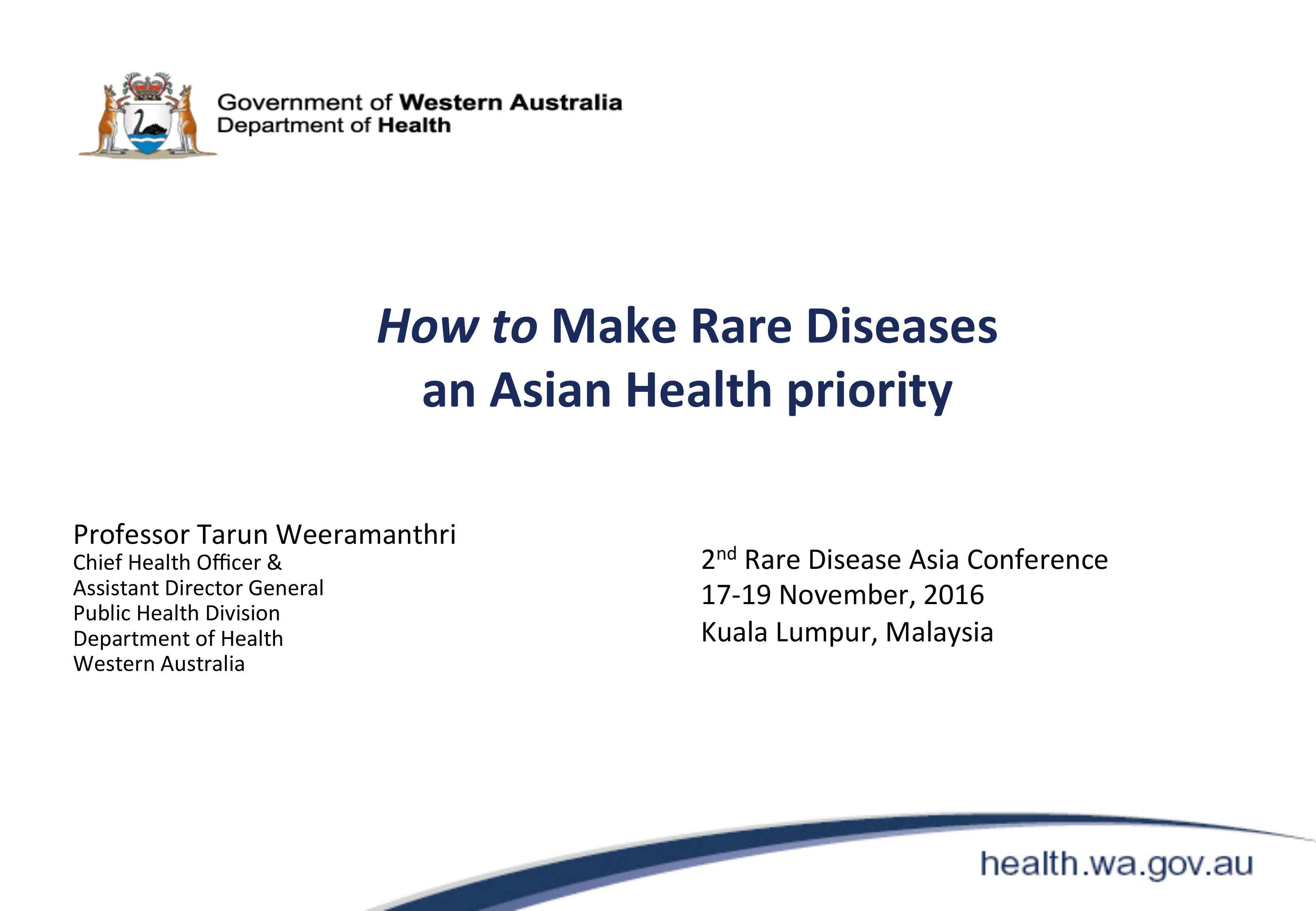 Prof Tarun Weeramanthri (Chief Health Officer, Department of Health, Western Australia) - Keynote-Making Rare Diseases an Asian Health Priority