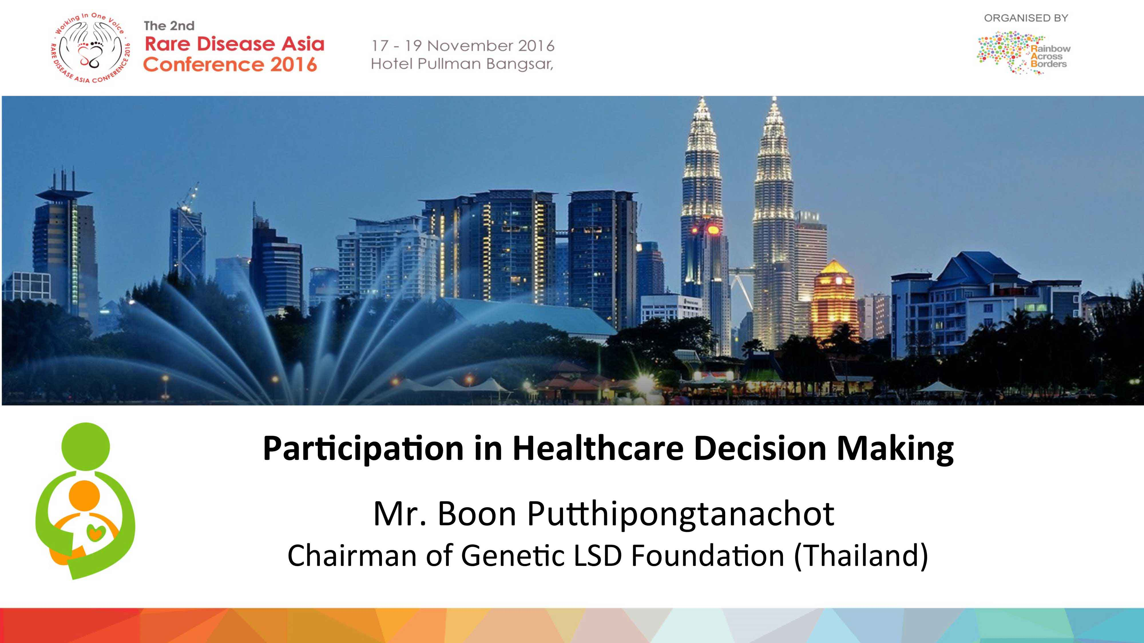 Mr Boon Putthipongtanachot (Chairman, Genetic LSD Foundation Thailand) - Participation in Healthcare Decision Making