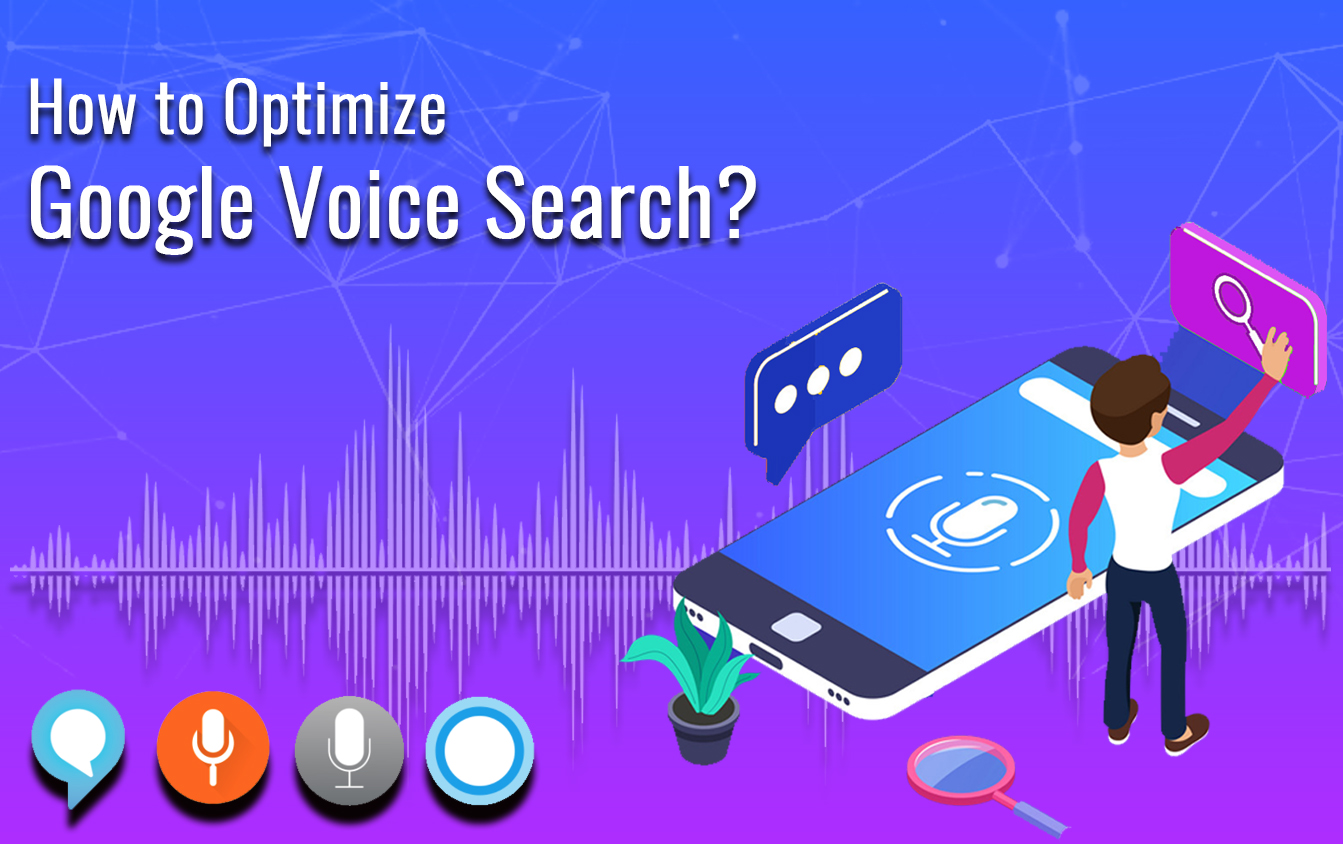 How to Optimize Google Voice Search to Boost Your Business