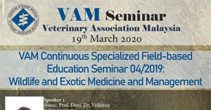 VAM Seminar Veterinary Association Malaysia 19th March