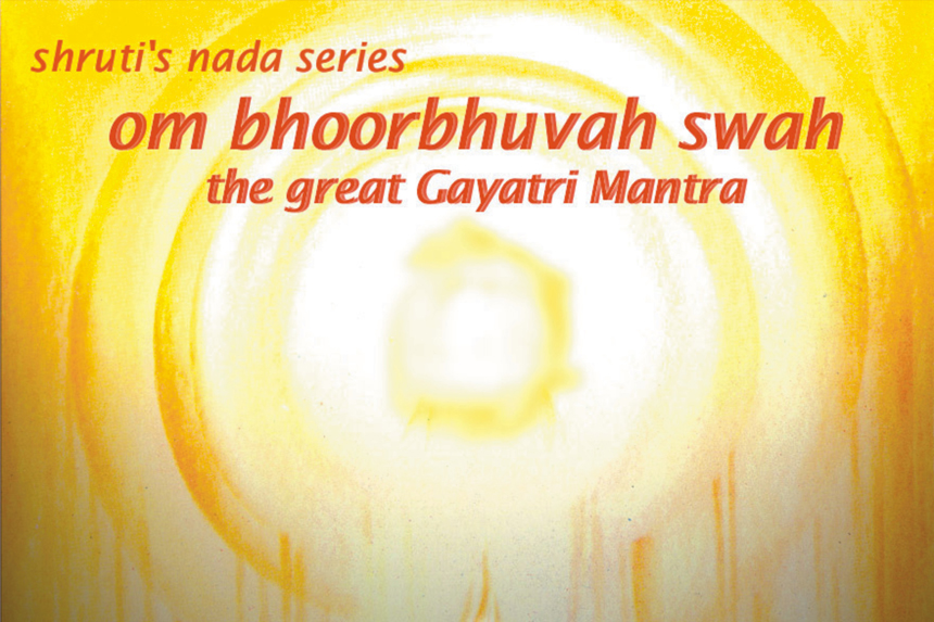 Om Bhoorbhuvah Swah- The Great Gayatri Mantra
