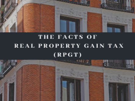 The Facts of Real Property Gain Tax (RPGT)