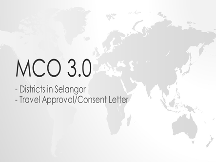 MCO 3.0 - Districts in Selangor & Travel Approval / Consent Letter