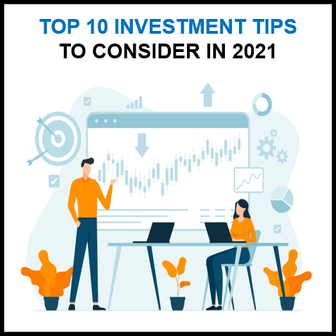 Top 10 investment tips to consider in 2021