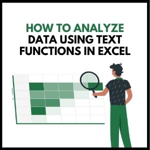 How to Analyze Data Using Text Functions in Excel