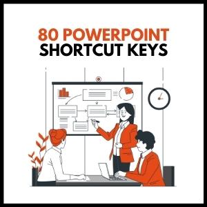 80 PowerPoint Shortcut Keys