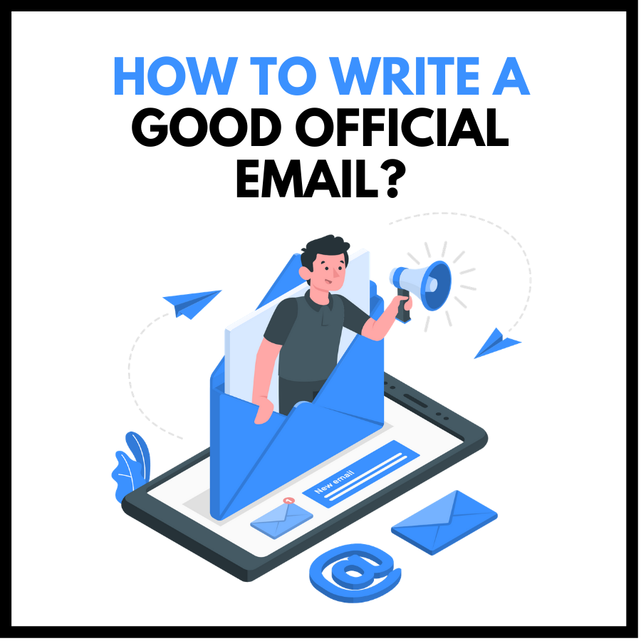 How to Write a Good Official Email?