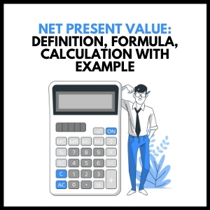 Net Present Value - Definition, Formula, Calculation with Example