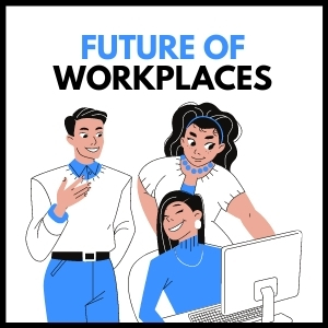 Future of Workplaces
