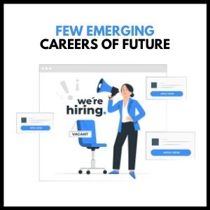 Few Emerging Careers of Future