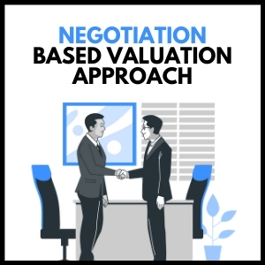 Negotiation Based Valuation Approach