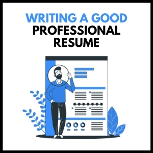 Writing a Good Professional Resume