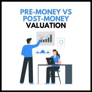 Pre-money vs Post-money valuation