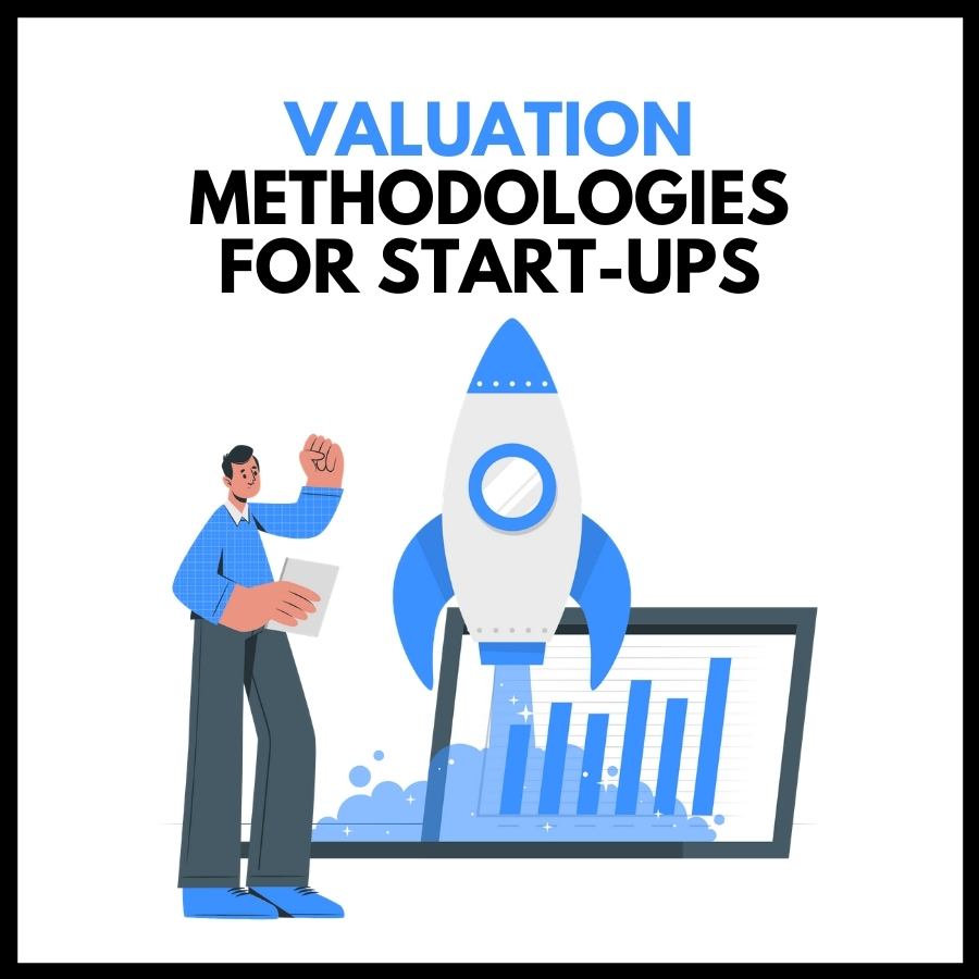 Valuation Methodologies for Start-Ups
