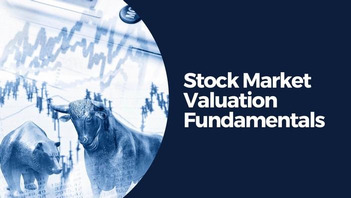 Free Course - Stock Market Valuation Fundamentals