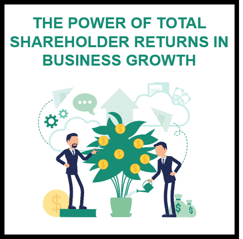 The Power of Total Shareholder Return in Business Growth