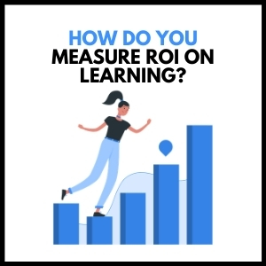 How Do You Measure ROI on Learning?