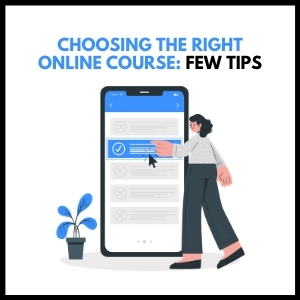 Choosing The Right Online Course - Few Tips