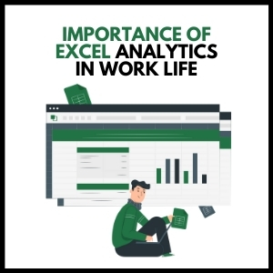 Importance of Excel Analytics in Work Life
