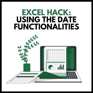 Excel Hack: Using the DATE functionalities
