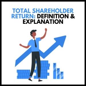 Total Shareholder Return - Definition & Explanation