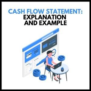 Cash Flow Statement : Explanation and Example