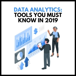 Data Analytics: Tools You Must Know in 2021