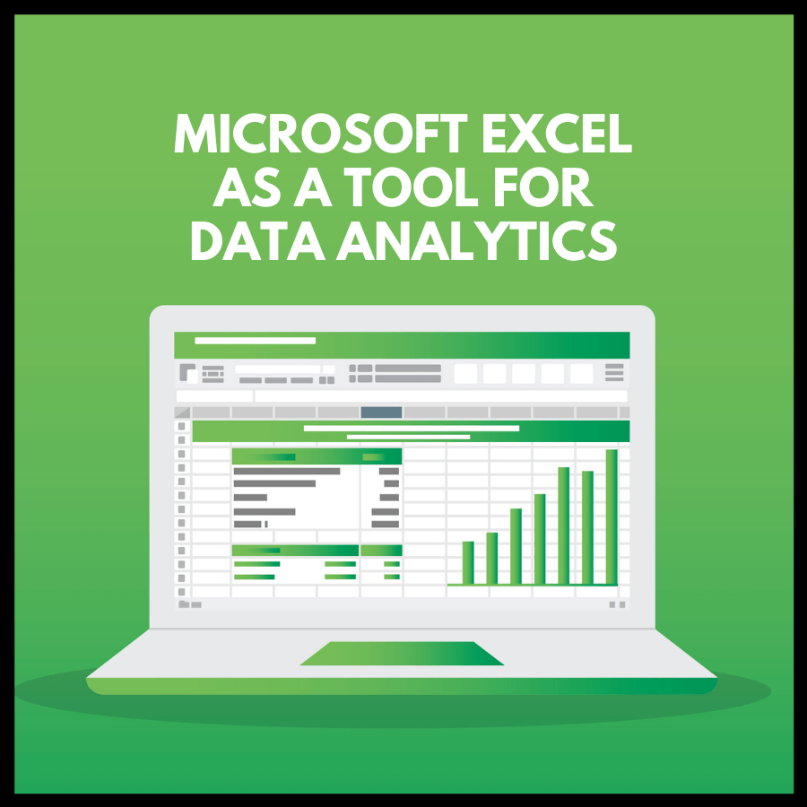 Microsoft Excel as a tool for Data Analytics