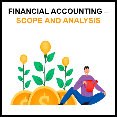 Financial Accounting : Scope and Analysis