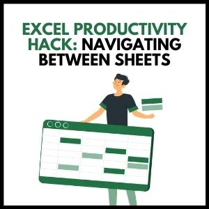 Excel productivity hack - Navigating between sheets