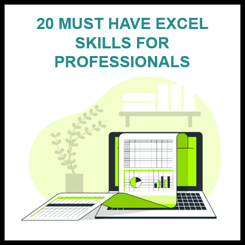 20 Must - Have Excel Skills for Professionals in 2021