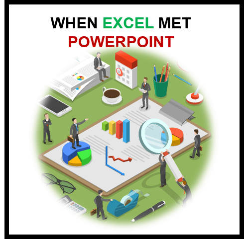 When Excel met PowerPoint