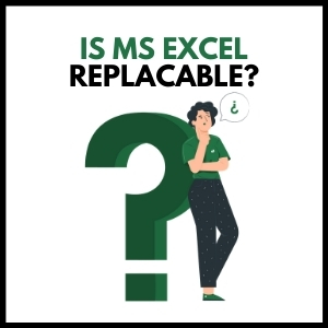 Is MS Excel Replaceable?