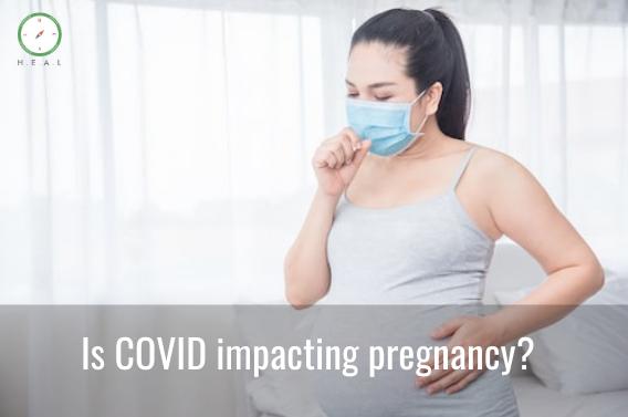 Is COVID impacting pregnancy?