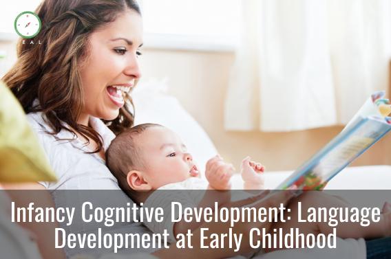 Infancy Cognitive Development: Language Development at Early Childhood