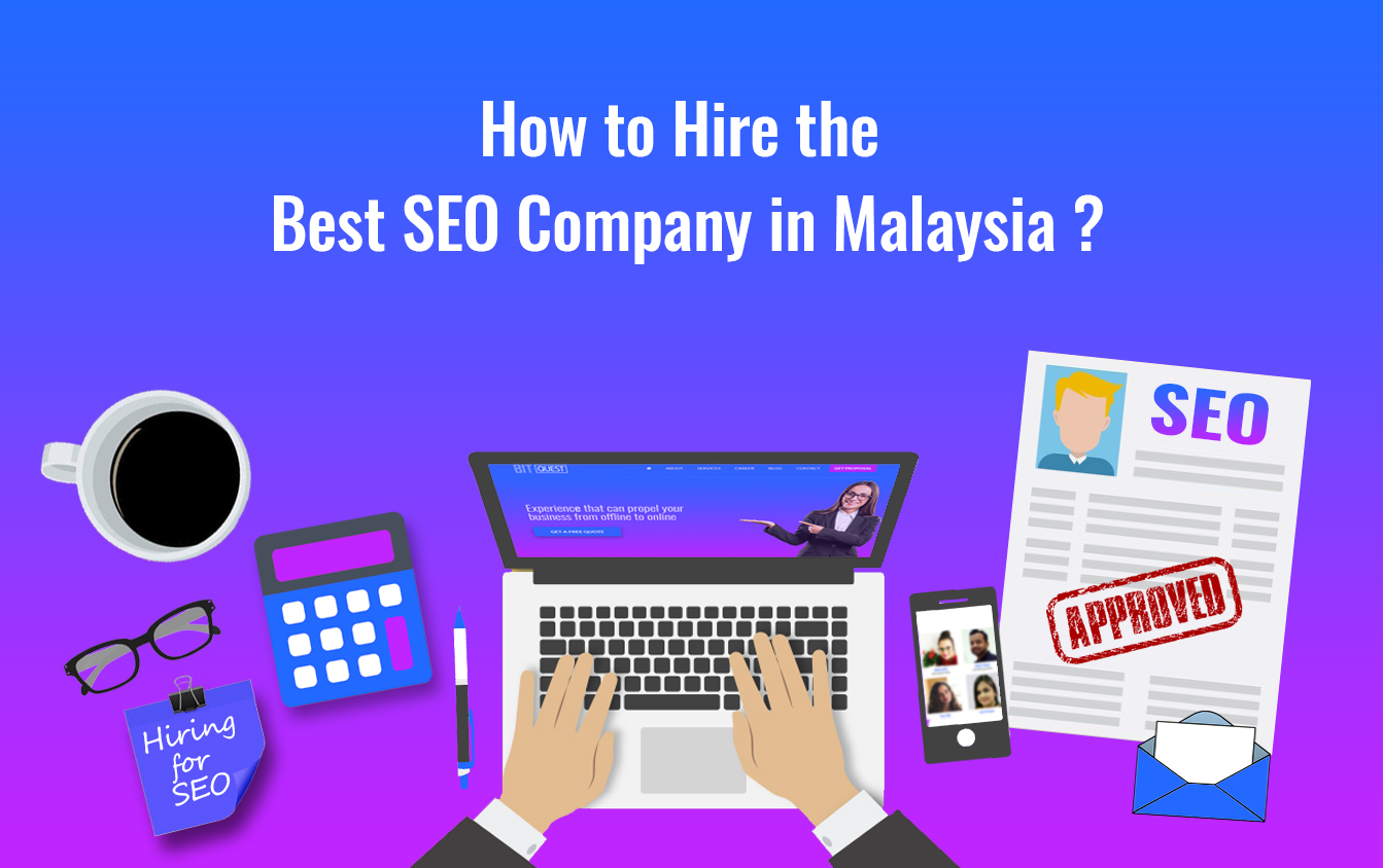 How to hire the best SEO company in Malaysia?