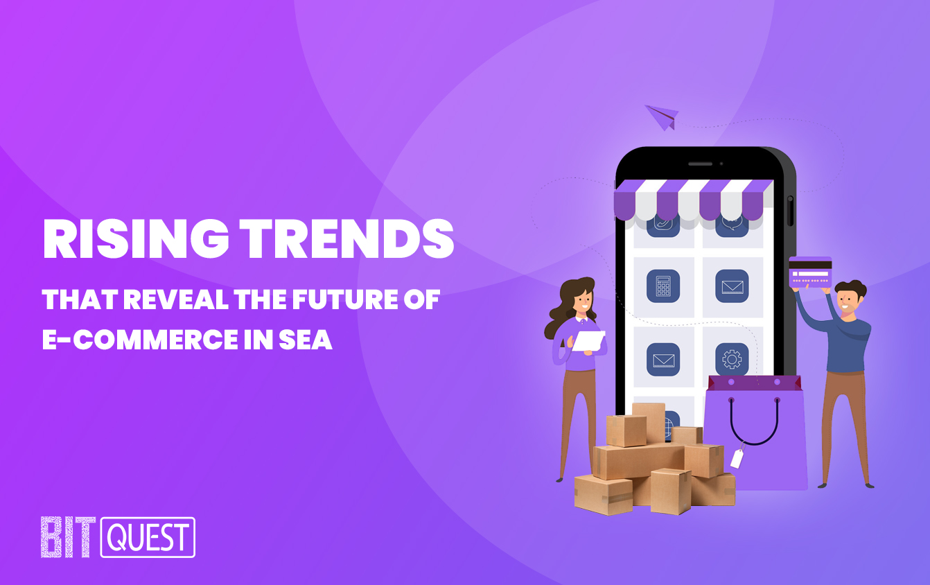 Rising trends that reveal the future of E – Commerce in SEA