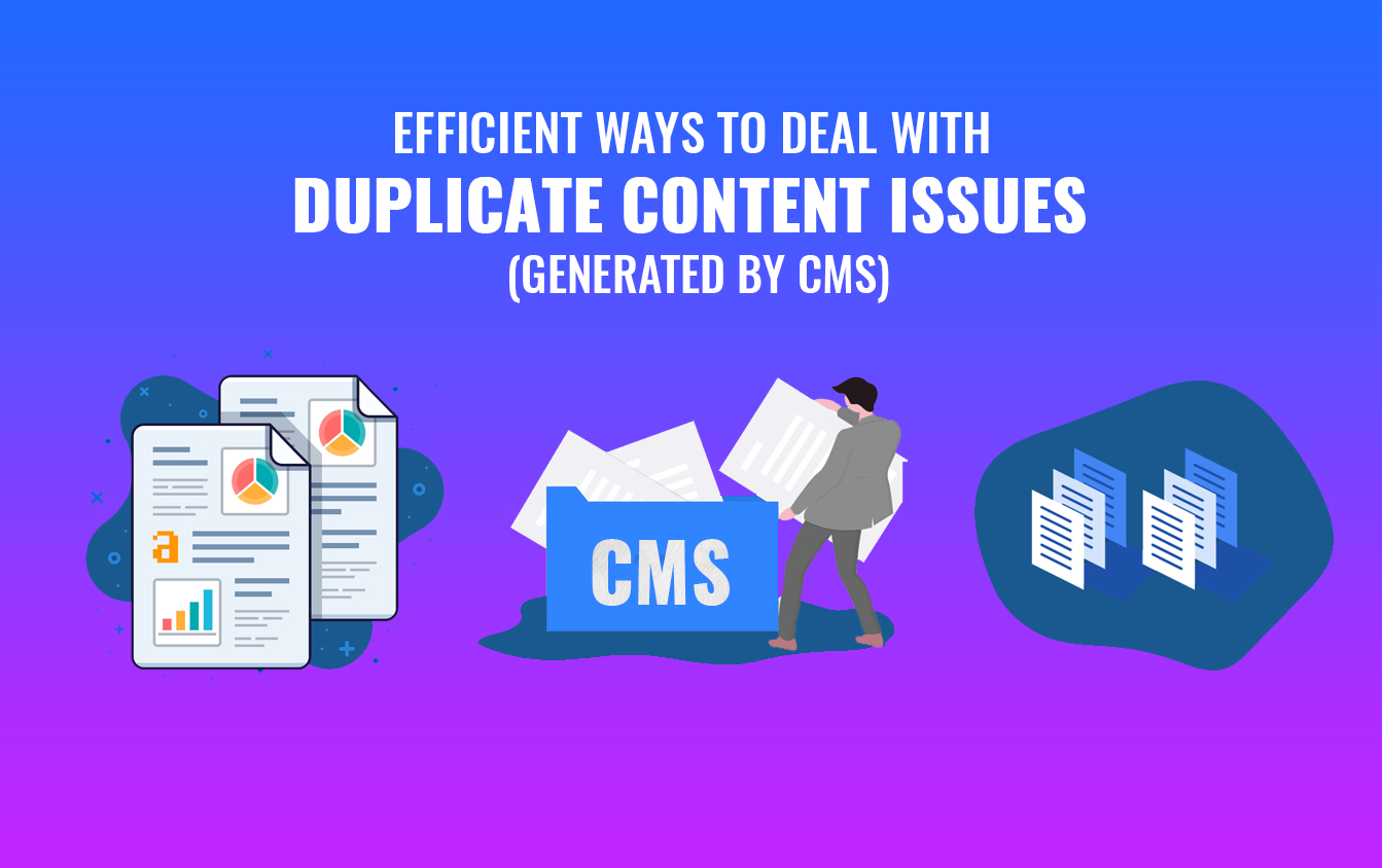 Efficient ways to deal with duplicate content issues (Generated by CMS)
