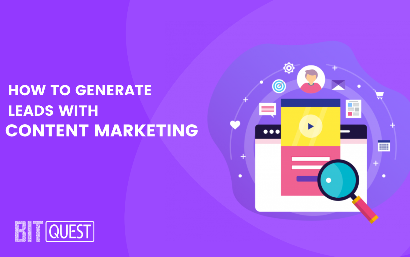 How to Generate Leads with Content Marketing