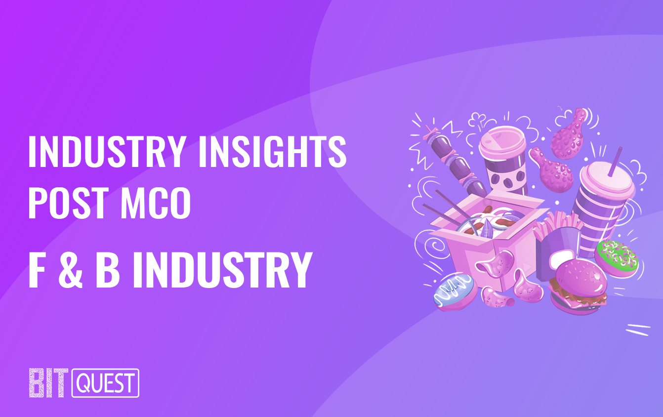 Industry Insights Post MCO: Food and Beverage Industry