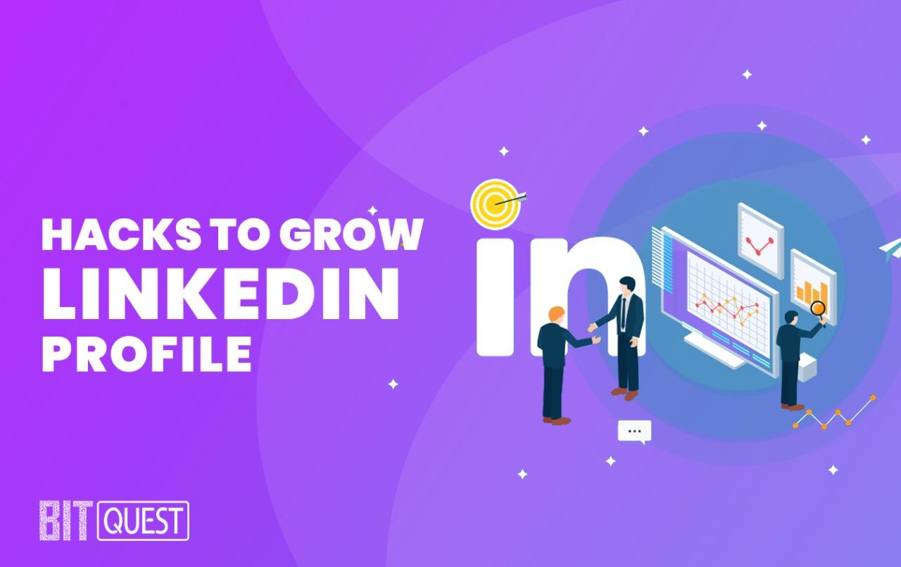 Hacks to grow LinkedIn profile
