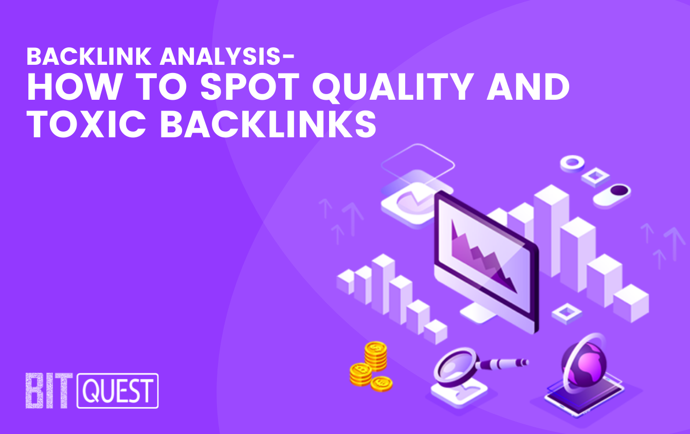 Backlink Analysis- How to Spot Quality and Toxic Backlinks