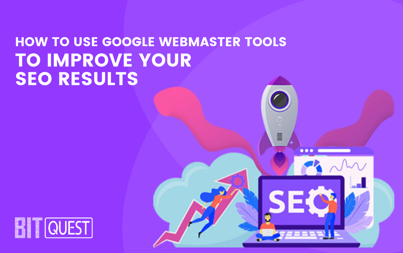 How To Use Google Webmaster Tools To Improve Your SEO Results