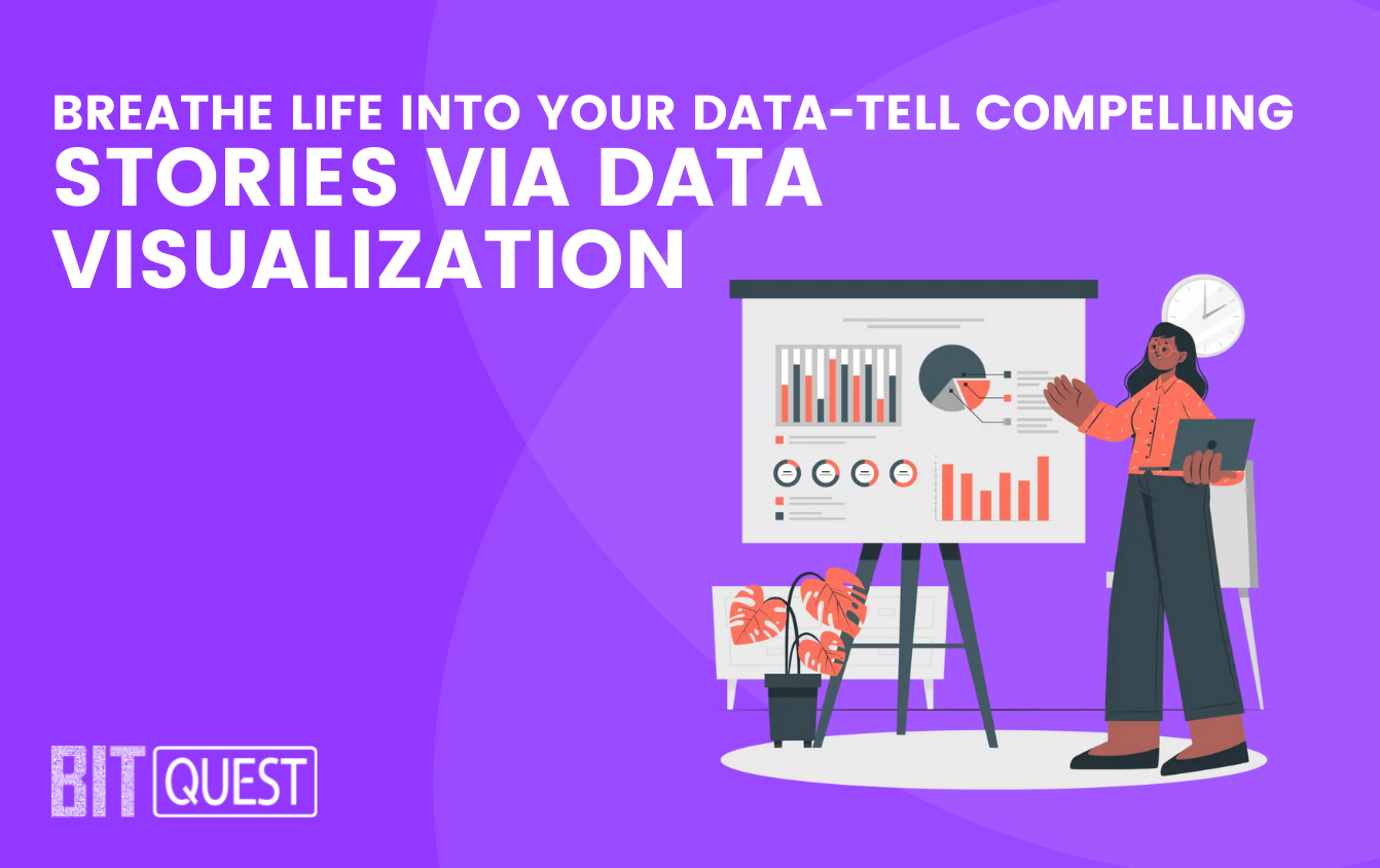 Breathe Life into Your Data-Tell Compelling Stories Via Data Visualization
