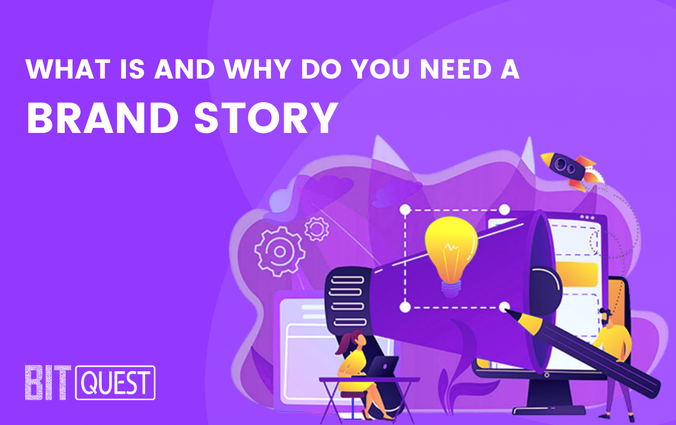 What Is A Brand Story And Why Does Your Business Need One