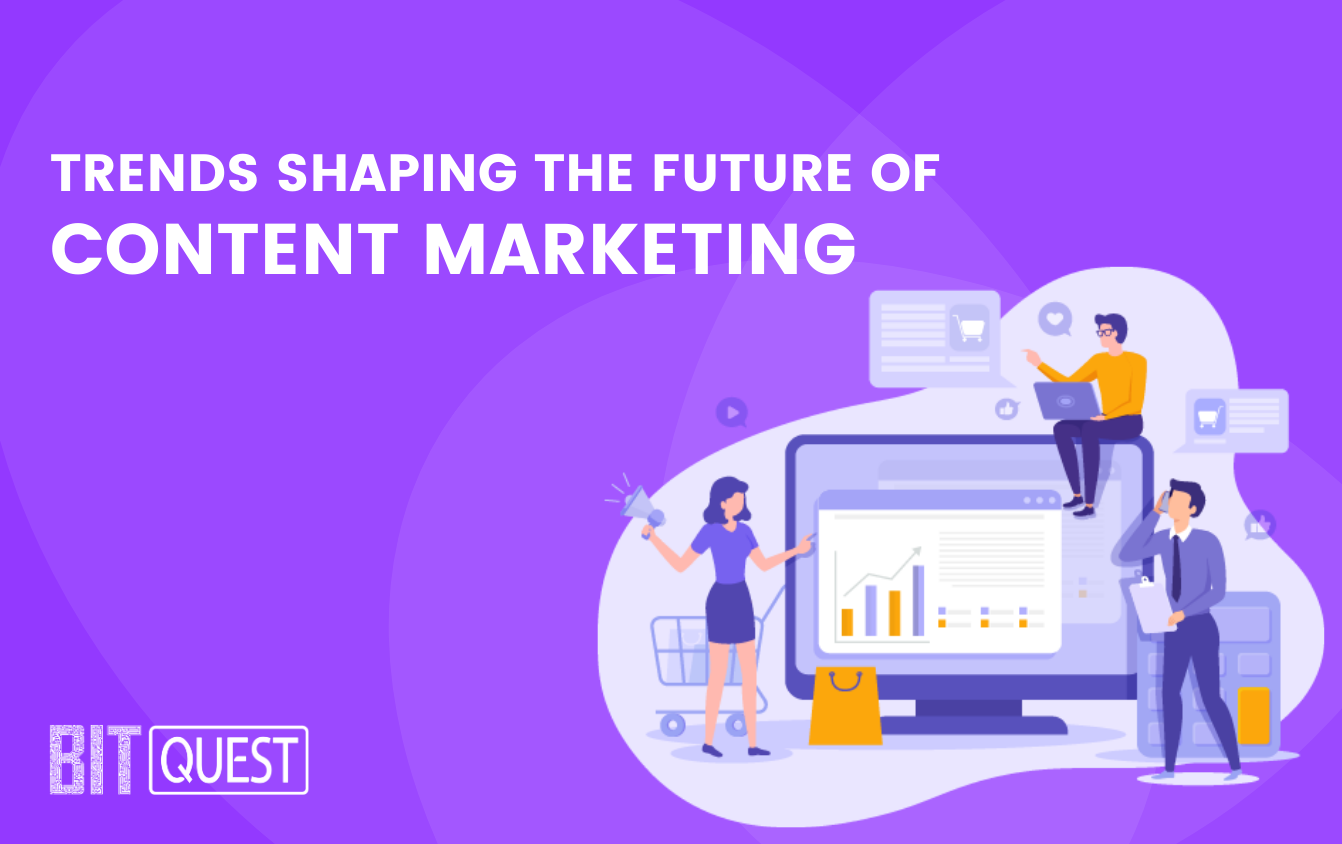 Trends that are shaping the future of content marketing