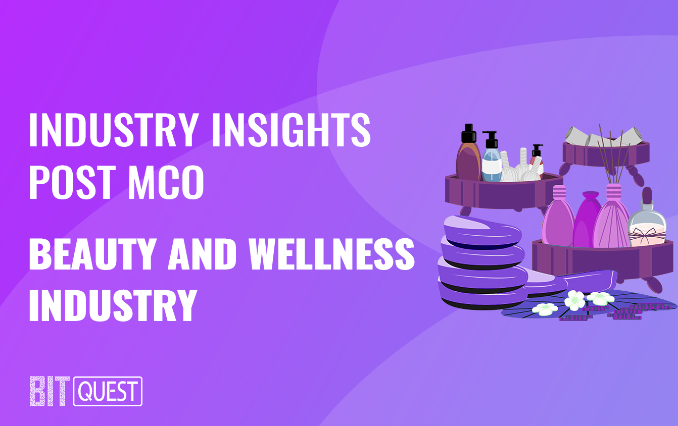 Industry Insights Post MCO- Beauty and Wellness Industry