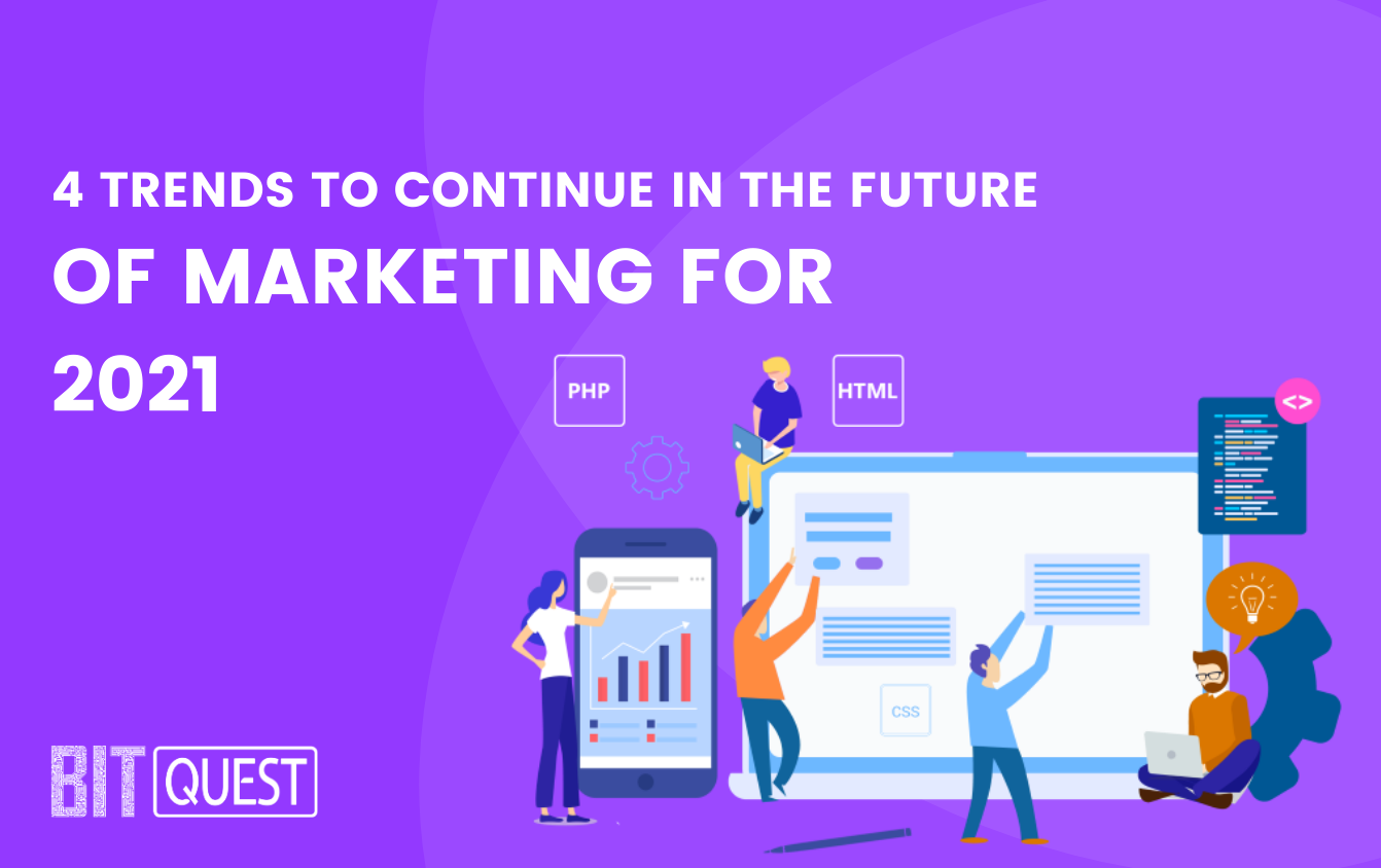 4 digital marketing trends that will continue in 2021