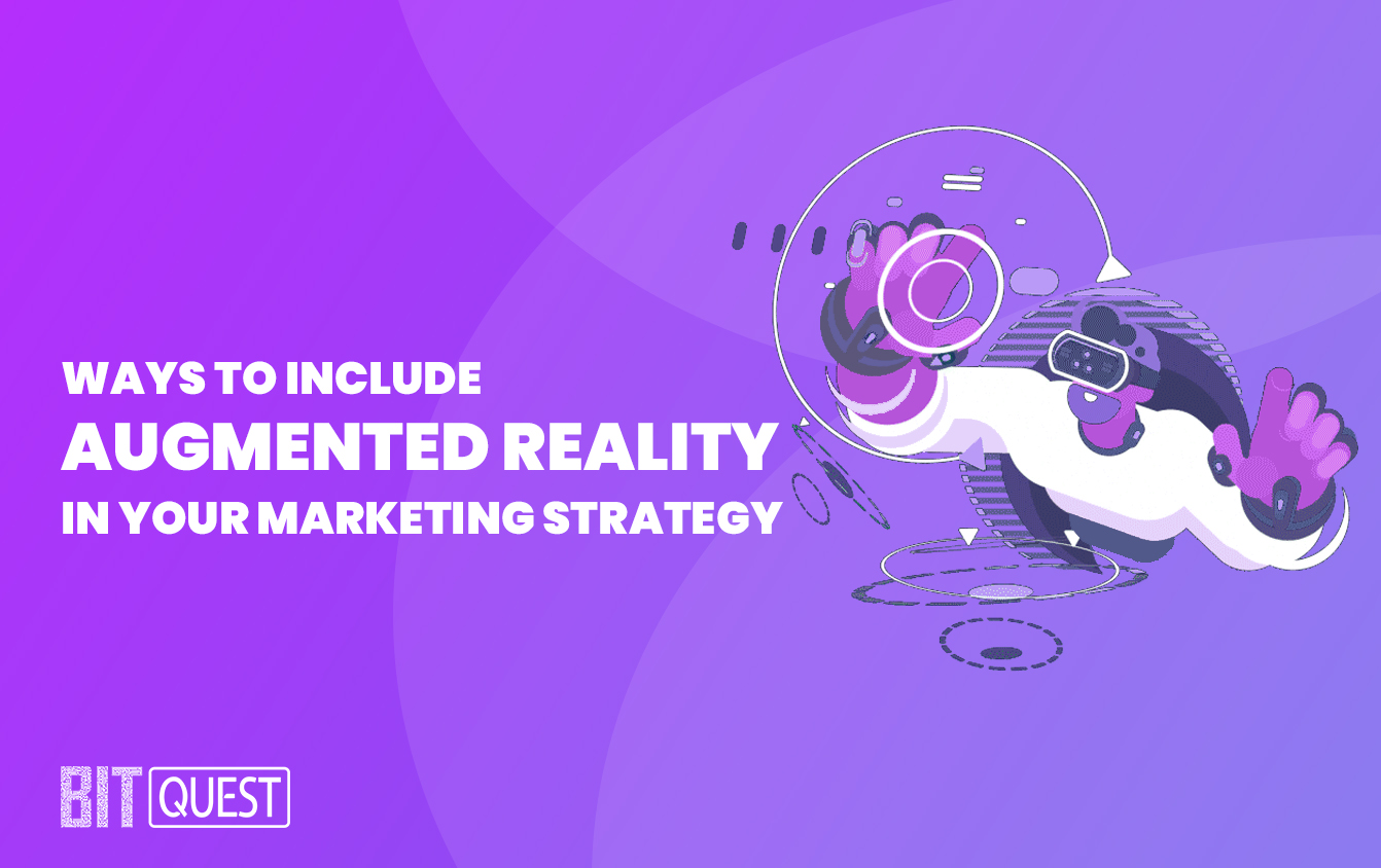 Ways to Include Augmented Reality in Your Marketing Strategy