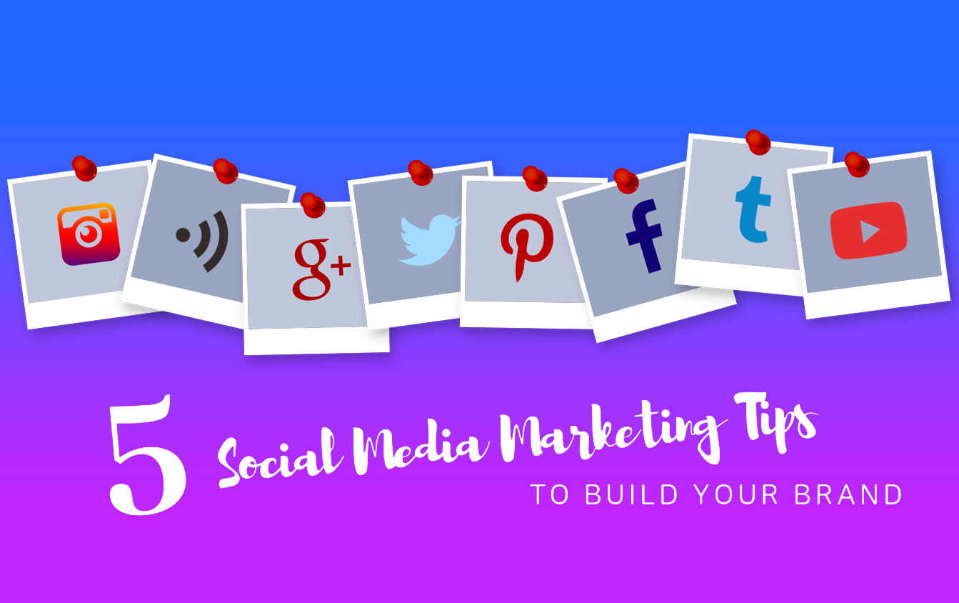 Social Media Marketing Tips to Build Your Brand
